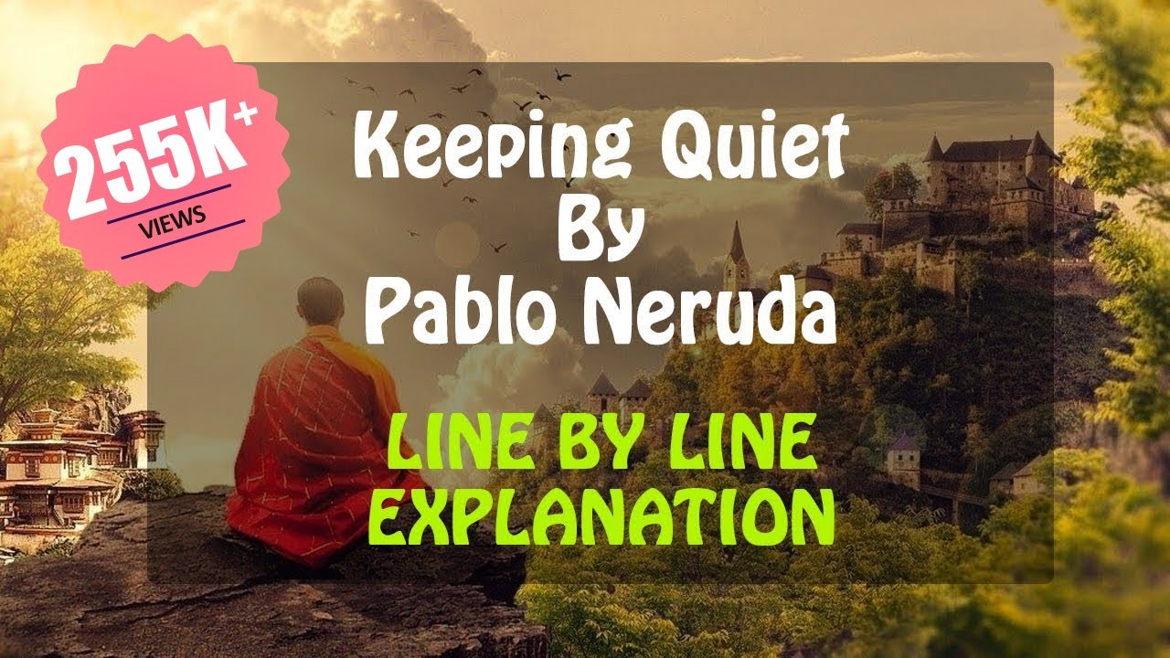 Keeping Quiet Class 12 (Line by Line Explanation) By Pablo ...
