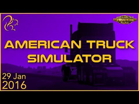 American Truck Simulator | 29th January 2016 | SquirrelPlus