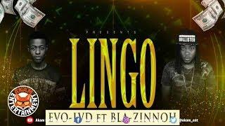 Lingo Ft. Bla Zinnoh - Lingo - August 2018
