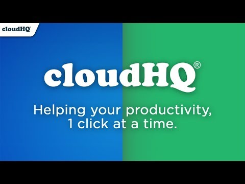 What is cloudHQ? Email productivity, at its finest!