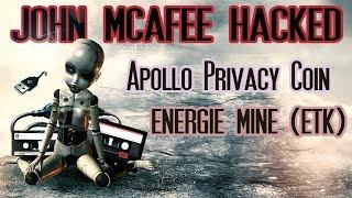 John McAfee Hacked For Millions - Apollo Privacy Coin - energitoken.com 😲😱 Bitcoin To Rise!