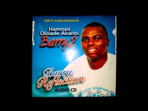 Barry 2 (Hammed Ololade Akanbi) - Barry Reflection | Full Album | Yoruba Music
