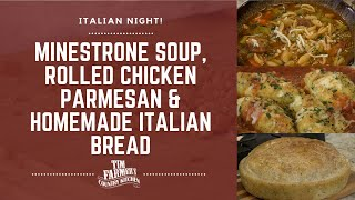 Minestrone Soup, Rolled Chicken Parmesan \u0026 Homemade Italian Bread #843