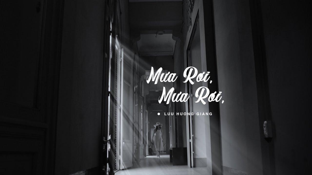 MƯA RƠI MƯA RƠI | OFFICIAL MV LYRIC | LƯU HƯƠNG GIANG