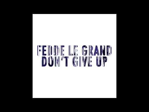 Fedde Le Grand - Don't Give Up (Cover Art)