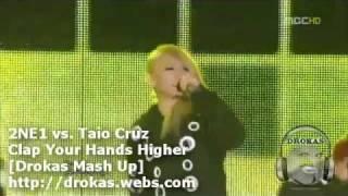 2NE1 vs. Taio Cruz - Clap Your Hands Higher [Drokas Mash Up]