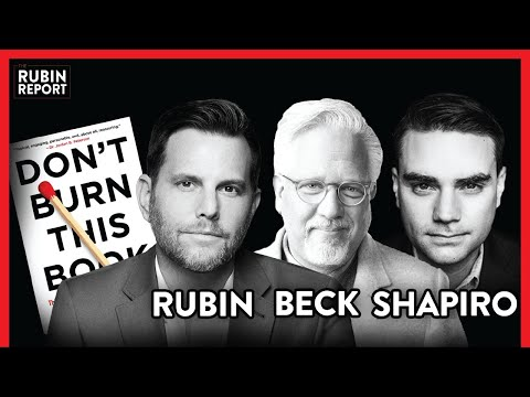 Don't Burn This Book W/ Glenn Beck & Ben Shapiro | Dave Rubin | POLITICS | Rubin Report