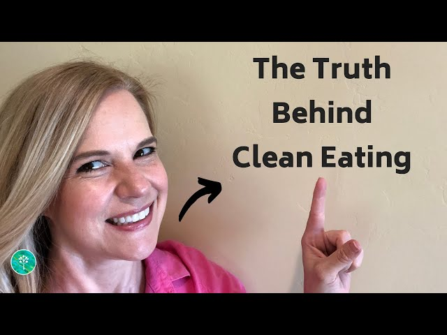 The Truth Behind Clean Eating