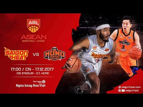 #Replay ABL 2017 || Home Game 2: Saigon Heat vs Mono Vampire 17/12
