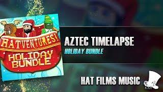 ♫ Hat Films - Aztec Timelapse