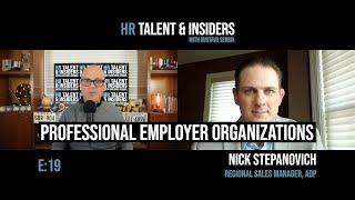 E:19 - HR Talent & Insiders: Nick Stepanovich & Professional Employer Organizations