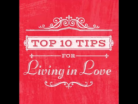 Living in Love - Top 10 Tips