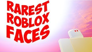 Top 21 Rarest Faces on ROBLOX