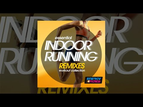 E4F - Essential Indoor Running Remixes Workout Collection - Fitness & Music 2019