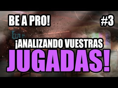 BE A PRO! | ¡ANALIZANDO VUESTRAS JUGADAS! #3 | TUTORIALES