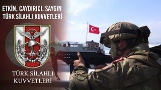 Etkin, Caydırıcı, Saygın - Türk Silahlı Kuvvetleri