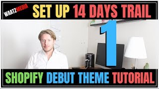 Set Up Shopify Store With 14 Days FREE Trial - Shopify Debut Theme Tutorial 2019