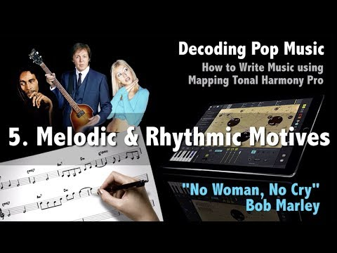 "Decoding Pop 105 - ""No Woman, No Cry"" How To Write Music Using Mapping Tonal Harmony Pro"