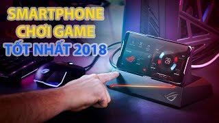 Top smartphone chơi game tốt nhất năm 2018