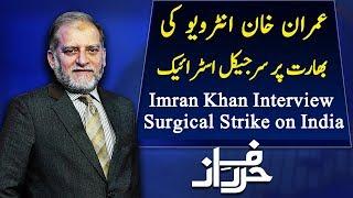 PM Imran Khan Interview Surgical Strike on India | Orya Maqbool Jan | Harf e Raaz