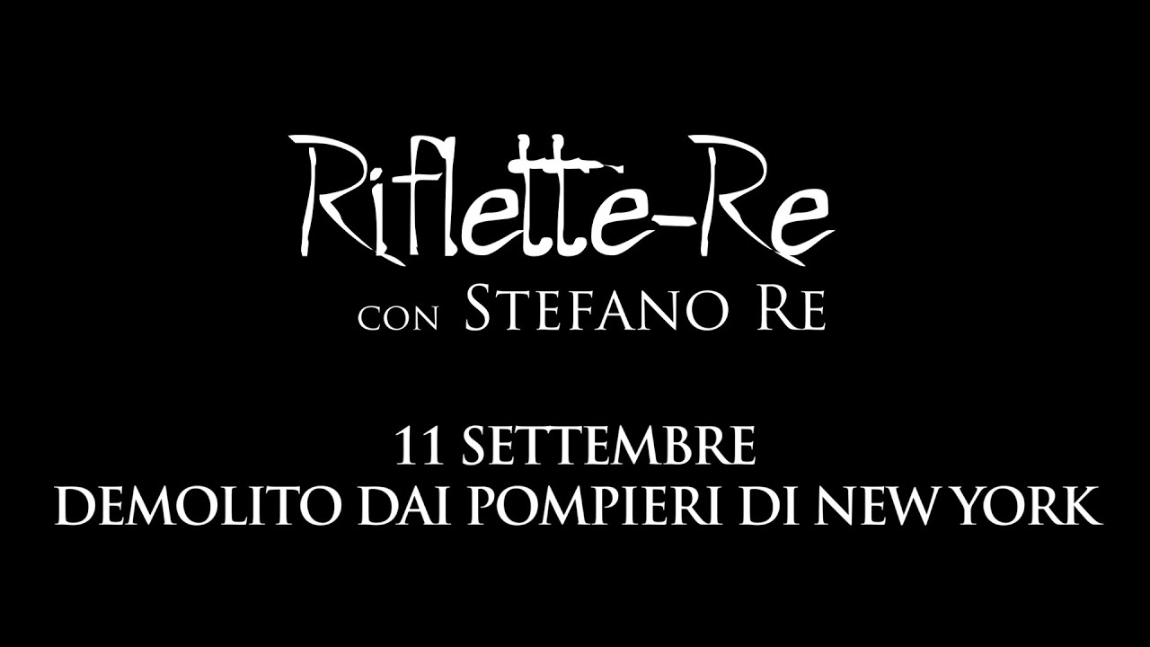 Riflette-Re: 11 settembre demolito dai Pompieri di New York