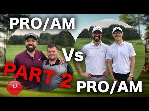 PRO/AM Vs PRO/AM - MATCHPLAY PART 2