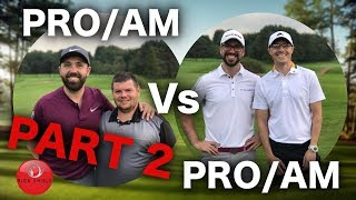 PRO/AM Vs PRO/AM - MATCHPLAY PART 2