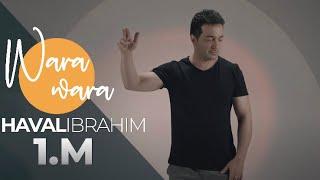 Haval Ibrahim - Wara Wara | وەره وەره - هه ڤال ئيبراهيم (Official Video) هفال ابراهيم 2018