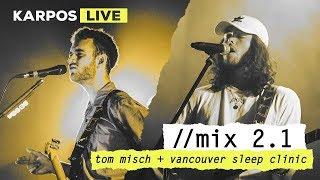 Karpos Live Mix 2.1: Vancouver Sleep Clinic + Tom Misch