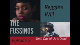 The Fussings: Reggie's Will Episode 2
