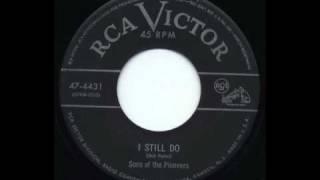 Sons of the Pioneers - I Still Do (1952 RCA Victor version) YouTube Videos