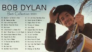 Best of Bob Dylan - Bob Dylan Greatest Hits - Bob Dylan Best Songs Playlist