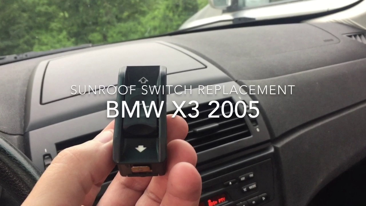 Sunroof Switch Replacement BMW X3 2005