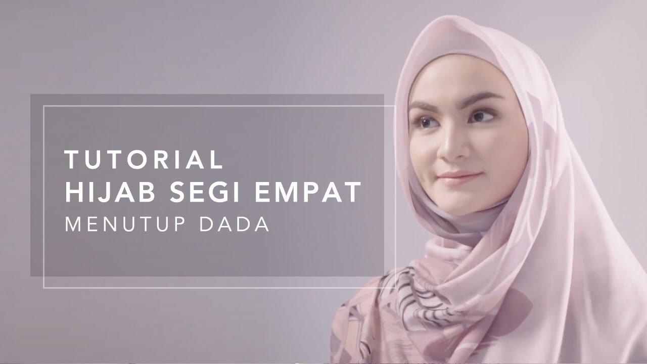 Tutorial Hijab Segi Empat Menutupi Dada