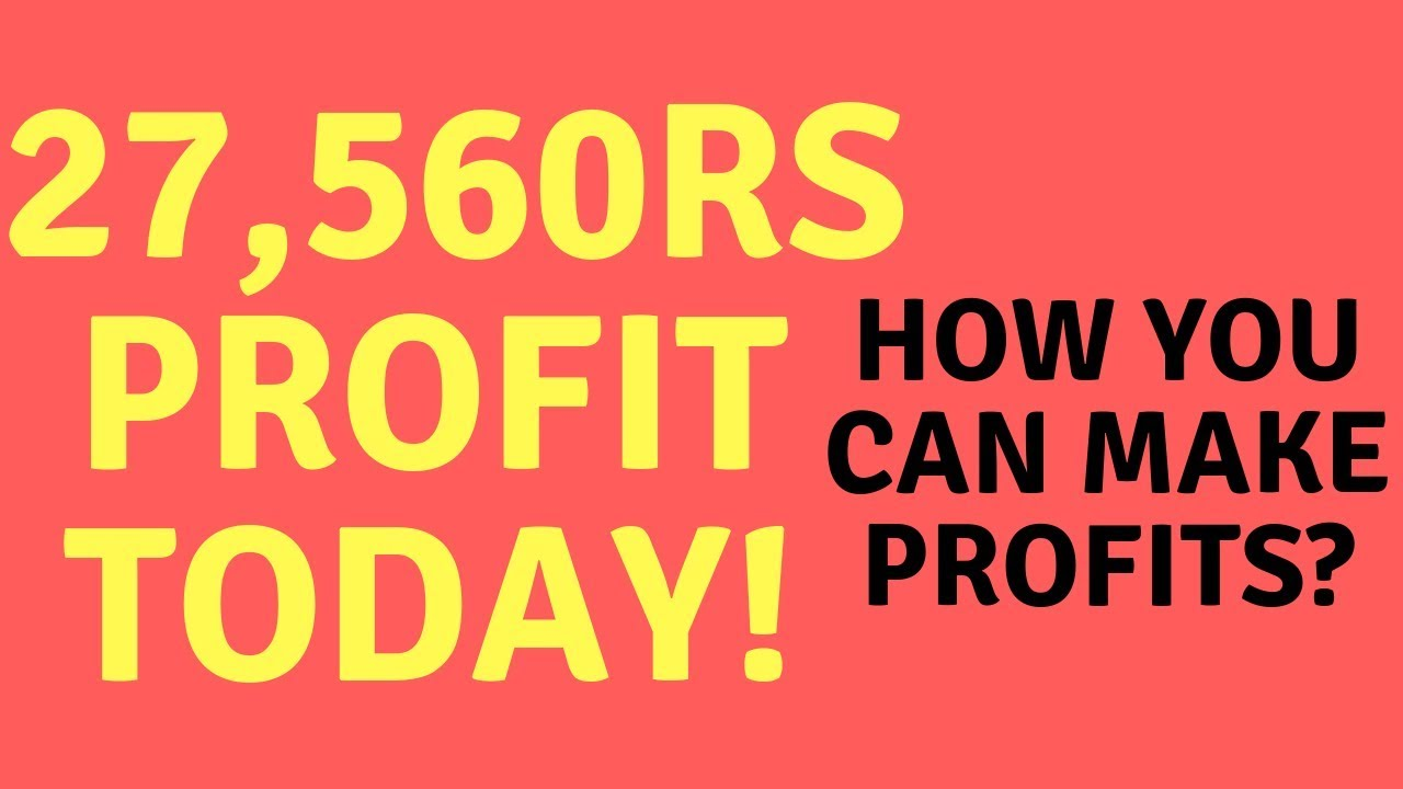 27,560Rs Profit Today - How We Made Profits Today, Intraday Trading Tips