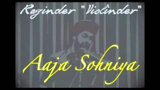 "Aaja Soniya (Panjabi MC) Cover- Raaginder ""Violinder"""