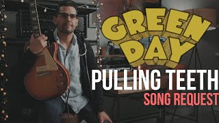 Green Day - Pulling Teeth (Guitar Cover)