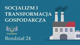 24. Socjalizm i transformacja gospodarcza | Wolna przedsiębiorczość - dr Mateusz Machaj