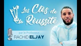 Les Clés de la Réussite - Rachid Eljay