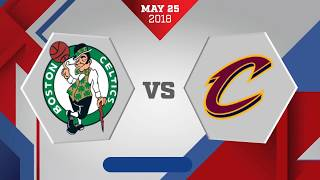 Boston Celtics vs. Cleveland Cavaliers Game 6 ECF: May 26, 2018