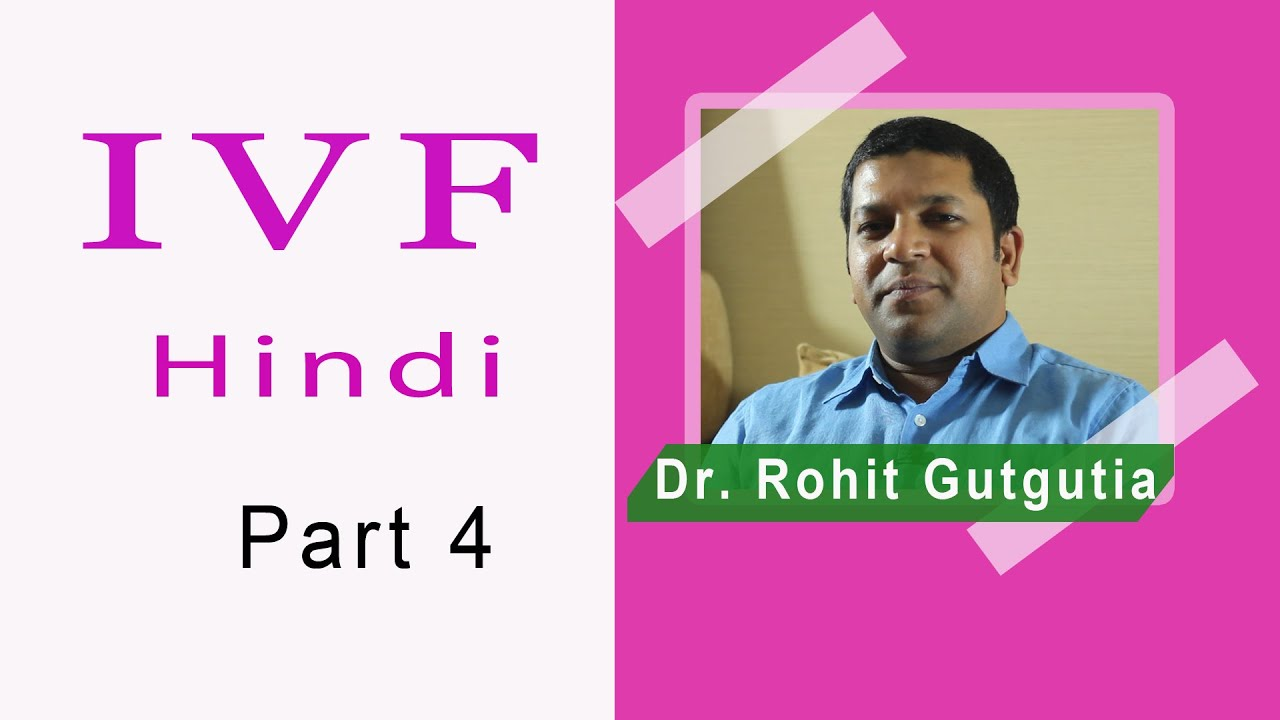 Ivf Hindi 4 Embryo Transfer Pregnancy Ivf Success Percentage