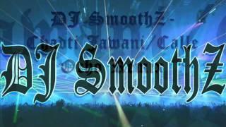 DJ SmoothZ-Chadti Jawani/Calle Ocho remix..
