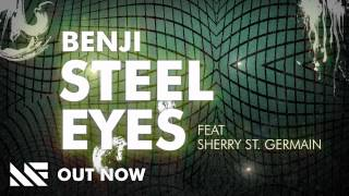 Watch Benji Steel Eyes feat Sherry St Germain video