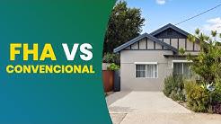 Diferencias Entre Prestamos FHA y Convencional