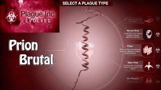 Plague Inc. Evolved - Prion Brutal Walkthrough
