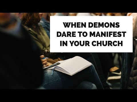 When Demons Dare to Manifest in Your Church | School of Deliverance