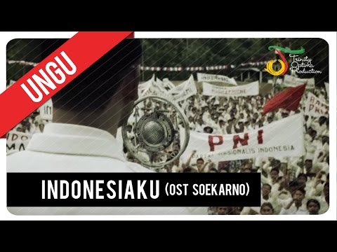 UNGU - Indonesiaku | OST Soekarno