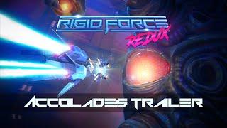 Rigid Force Redux - Accolades Trailer