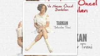 TARKAN   Yalnızlar Treni  2018 1019 yeni şarkısı Video