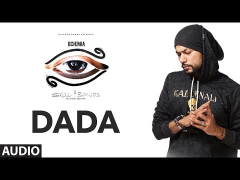 """Bohemia"" : DADA Full Audio Song | Skull & Bones"